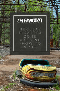 How to visit Chernobyl